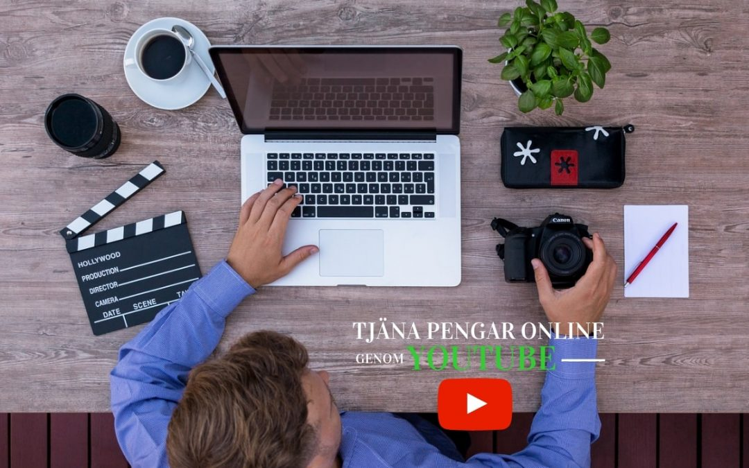 Så tjänar du pengar på din Youtube kanal