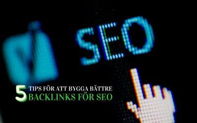 5 tips för att bygga bättre backlinks för SEO (2019)