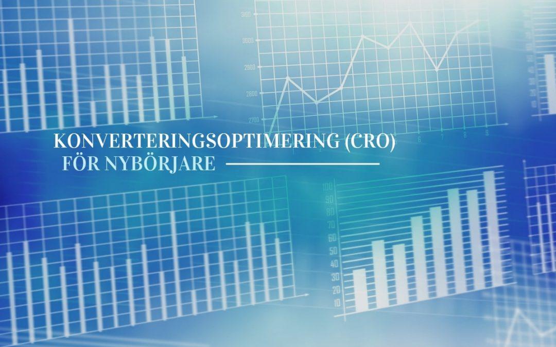 Vad är CRO? Konverteringsoptimering för nybörjaren