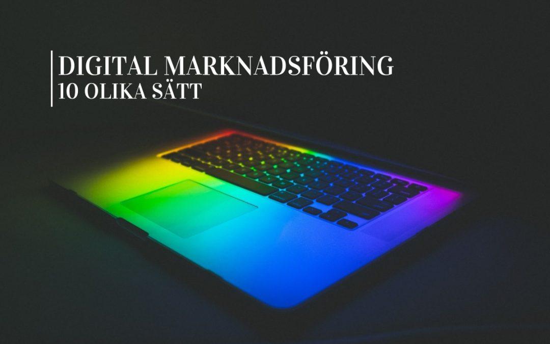 10 olika sätt att marknadsföra digitalt
