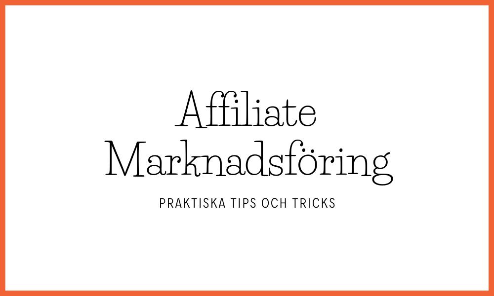 praktiska tips för din affiliate marknadsföring