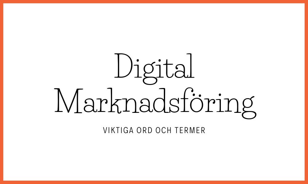 viktiga ord och termer inom digital marknadsföring
